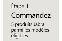 Commandez 5 produits Jabra parmi les modèles éligibles